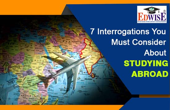 Interrogations you must consider about Studying Abroad